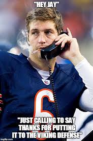 Jay Cutler Memes - thanks jay imgflip