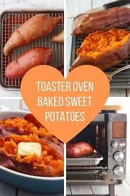 What To Use A Toaster Oven For Ultimate Guide To Toaster Oven Baked Sweet Potatoes
