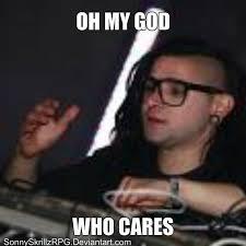 Skrillex Meme - skrillex who cares meme by sonnyskrillzrpg on deviantart