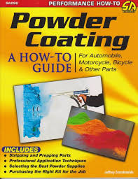 powder coating a how to guide for automotive 9781613251423 powder