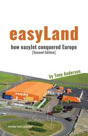 easyland how easyjet conquered europe second edition amazon