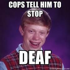 Deaf Meme - deaf bad luck brian know your meme