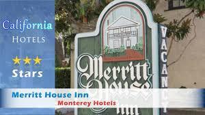 merritt house inn monterey hotels california youtube