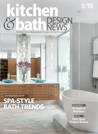 bathroom and kitchen design march 2018 kitchen bath design