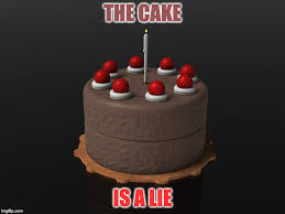Cake Is A Lie Meme - you lie most when you lie to yourself imgflip