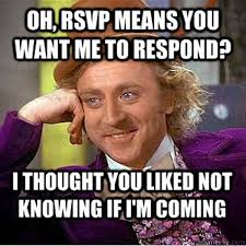 Why You No Reply Meme - rsvp party work meme party best of the funny meme