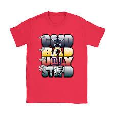 Good Bad Ugly The Good Bad Ugly And Stupid Nfl Dallas Cowboys Shirts U2013 Teeqq