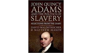 book review u0027john quincy adams and the politics of slavery