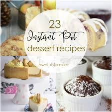 cheap thanksgiving dessert recipes 23 instant pot dessert recipes lolly jane