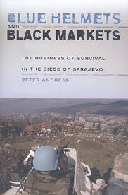 siege wurth blue helmets and black markets the business of survival in the