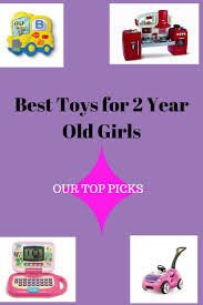 whatre the best toys for 2 year old girls in 2018 top toys