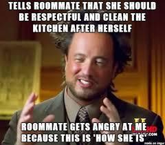 Roommate Memes - well ok then meme on imgur