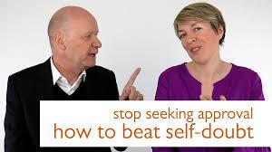 Seeking How To Stop Seeking Approval How To Beat Self Doubt Wu Wei Wisdom