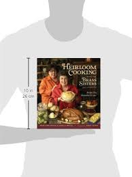 heirloom cooking with the brass recipes you remember and