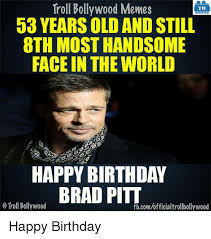 Brad Meme - 25 best memes about happy birthday brad happy birthday brad