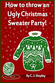 ugly christmas sweater party games u0026 activities kindle edition