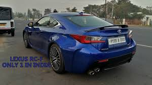 lexus india only 1 in india lexus rc f in india chennai youtube