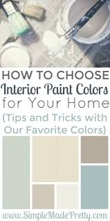 choosing colours for your home interior how to choose interior paint colors for your home march 2018