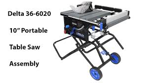 delta 13 10 in table saw delta 36 6020 10 portable table saw assembly youtube