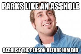 Douchebag Girlfriend Meme - misunderstood douchebag on parking meme guy