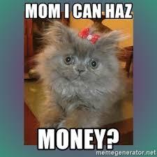 I Can Haz Meme Generator - mom i can haz money cute cat meme generator