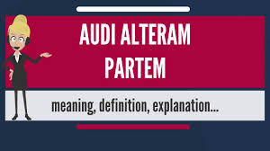 what does audi stand for what is audi alteram partem what does audi alteram partem