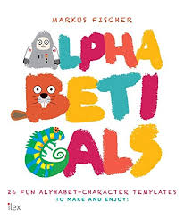 alphabeticals 26 fun alphabet character templates to make and