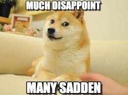 Disappointed Dog Meme - much disappoint doge meme on memegen