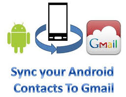 how to import contacts from gmail to android how to import contacts to gmail from android phones