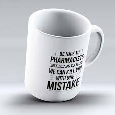 Nice Coffee Mugs Be Nice To Pharmacist