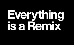 everything is a remix all together now open culture