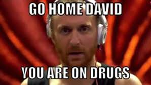 Memes De David - these 7 david guetta on drugs memes destroyed the internet today