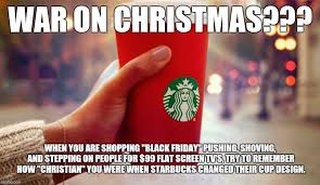 War On Christmas Meme - starbucks red cup imgflip