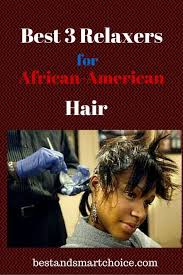 best relaxers for african american hair beauté des cheveux