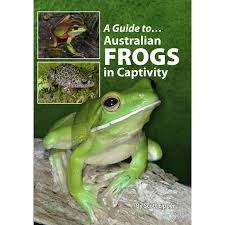 guide to australian frogs in captivity book amazing
