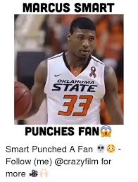 Oklahoma State Memes - marcus smart oklahoma state punches fan smart punched a fan