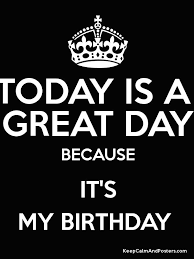 Keep Calm Birthday Meme - keep calm and it s my birthday poster birthday wishes