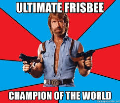 Ultimate Frisbee Memes - ultimate frisbee chion of the world chuck norris meme generator