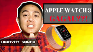 apple watch 3 indonesia apple watch 3 reaction indonesia apple product gagal youtube