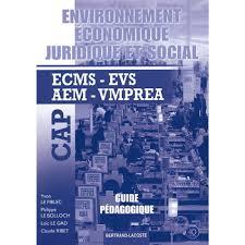 environnement papeterie lacoste environnement économique juridique et social cap ecms evs aem