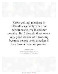 wedding quotes country cross cultural marriage is difficult especially when one person