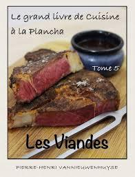 livre cuisine plancha ebook le grand livre de cuisine à la plancha tome 5 les