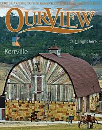 kerrville chamber our view 2017 by tammy prout issuu