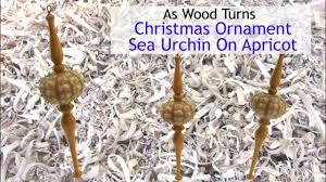 woodturning christmas ornament sea urchin on apricot youtube