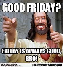 Jesus Good Friday Meme - funny good friday jesus meme pmslweb