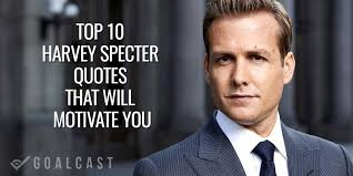 top 10 harvey specter quotes that will motivate you goalcast