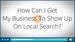 how can i get my business to show up in the local search results