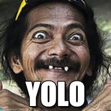 Yolo Meme - yolo ha meme on memegen