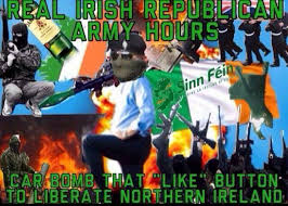 Ira Meme - real irish republican army hours real nigga hours know your meme