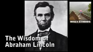 quotes about leadership lincoln the wisdom of abraham lincoln famous quotes youtube